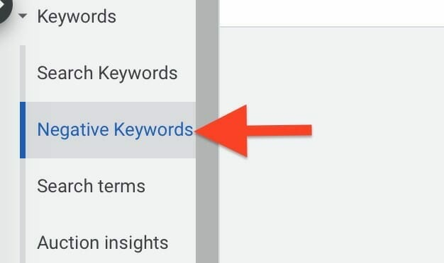click on negative keywords tab above search terms